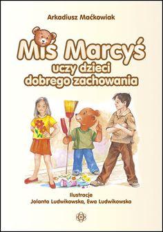Sprawdź Miś Marcyś uczy dzieci dobrego zachowania w Księgarni Edukacyjnej > EduKsiegarnia.pl - Najbardziej Wartościowe Materiały Edukacyjne