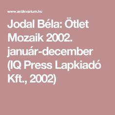 Jodal Béla: Ötlet Mozaik 2002. január-december (IQ Press Lapkiadó Kft., 2002) December, January