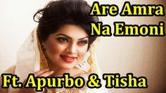 Are Amra Na Emoni Ft Apurbo & Tisha | New Bangla Romantic Natok