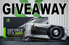 Nvidia GTX 1080 Graphics Card GIVEAWAY!