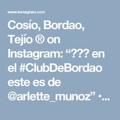 """Cosío, Bordao, Tejío ® on Instagram: """"😍😍😍 en el #ClubDeBordao este es de @arlette_munoz"""" • Instagram Victoria Lomba, Thankful, Instagram, Serif, Tejido"""