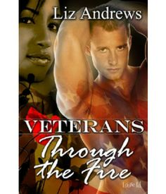 Veterans: Through the Fire | Liz Andrews | Multicultural, Contemporary | Loose Id | $4.99 | Available in print