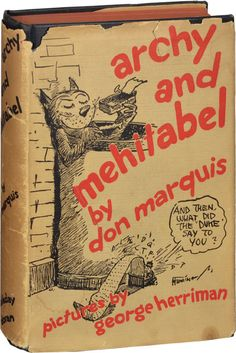Donald Robert Perry Marquis (1878 – 1937). Archy and Mehitabel, 1927. George Herriman 1880 – 1944). [Pinned 7-v-2015]
