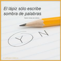 El lápiz solo escribe sombras de palabras Quotes, Shades, Words, Quotations, Qoutes, Manager Quotes