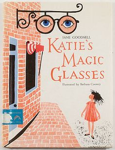 Katie's Magic Glasses, written by Jane Goodsell, illustrated by Barbara Cooney