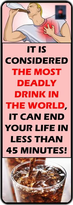 IT IS CONSIDERED THE MOST DEADLY DRINK IN THE WORLD, IT CAN END YOUR LIFE IN LESS THAN 45 MINUTES! -