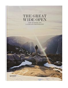 The Great Wide Open – New Outdoor and Landscape Photography