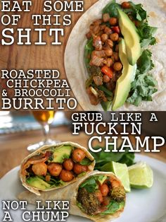 I was saving this shit for the upcoming cookbook but since it's the most requested recipe, fuck it HERE YA GO. The Thug Kitchen RCB Burrito. ROASTED CHICKPEA & BROCCOLI BURRITO 3 cups of cooked...