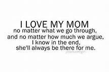 I Love My Mother Quotes i love you mom quotes wallpapers Love My Mom Quotes, Mom Quotes From Daughter, Great Quotes, Quotes To Live By, Me Quotes, Funny Quotes, Inspirational Quotes, Amazing Quotes, Mommy Quotes