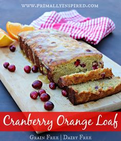 Cranberry Orange loaf - Gluten free Low sugar