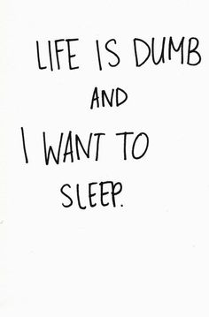 I really want to sleep