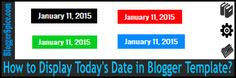 http://www.bloggerspice.com/2015/01/how-to-show-current-date-on-Blogger-template.html