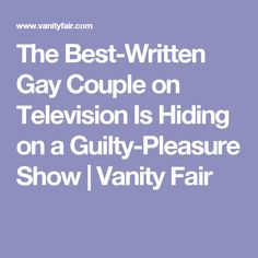 The Best-Written Gay Couple on Television Is Hiding on a Guilty-Pleasure Show | Vanity Fair
