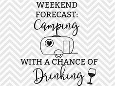 Weekend Forecast Camping With a Chance of Drinking Happy Campers SVG file - Cut File - Cricut projects - cricut ideas - cricut explore - silhouette cameo projects - Silhouette projects by KristinAmandaDesigns Silhouette Cameo Software, Silhouette Cameo Projects, Silhouette Design, Silhouette Machine, Diy Cutting Board, Vinyl Cutting, Vinyl Crafts, Vinyl Projects, Cricut Vinyl