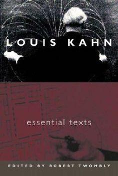 Louis Kahn: Essential Texts / Louis I. Kahn, Robert C. Twombly