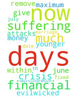 Now a days I am suffering very much in financial crisis. - Now a days I am suffering very much in financial crisis. Please pray for me that the Jesus give me maximum money within few days and remove any evilwicked attacks because We have fixed the date for the marriage of my younger nmicsister,which is 30th June to 1amp;2 July 2017.  Posted at: https://prayerrequest.com/t/Cdp #pray #prayer #request #prayerrequest