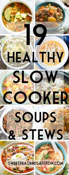 19 Healthy Slow Cooker Soups & Stews! Check out my slow cooker board: https://www.pinterest.com/sweetpeasaffron/slow-cooker: