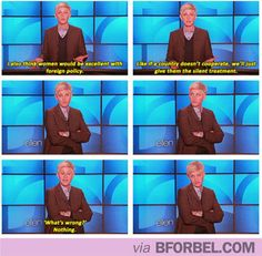 b for bel: Ellen: If women ruled the world... #ellenDegeneres #tv
