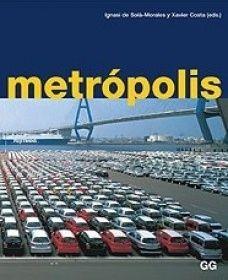 Metrópolis : ciudades, redes, paisajes / Ignasi de Solà-Morales; Xavier Costa https://ie.worldcat.org/title/metropolis-ciudades-redes-paisajes/oclc/433483840&referer=brief_results
