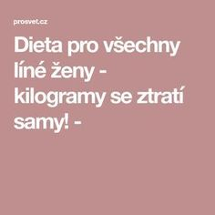 Dieta pro všechny líné ženy - kilogramy se ztratí samy! - Samos, Food And Drink, Wellness, Fitness, Beauty, Diet, Beauty Illustration