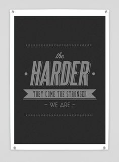 HARDER - STRONGER