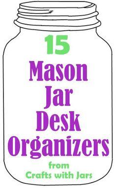 15 Mason Jar Desk Organizers