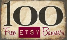 100 Free Etsy Bannershttp://sweetlyscrappedart.blogspot.com/2013/03/100-free-etsy-banners.html