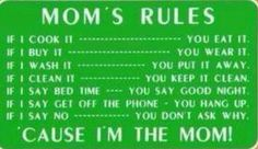 Because I'm the mom! That's why!