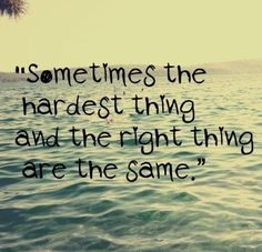quotes on life, meaningful, sayings, hard, right, thing