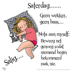 Cute Quotes, Great Quotes, Funny Quotes, Inspirational Quotes, Nice Sayings, Happy Saturday, Happy Friday, Evening Greetings, Afrikaanse Quotes