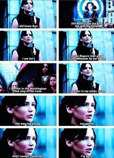 Catching Fire - Katniss talking about Rue. This part breaks my heart. :(