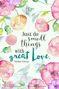 Only with great love do I do things!
