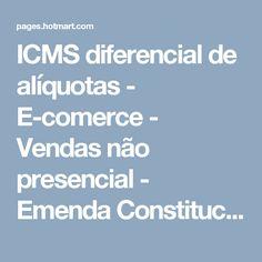 ICMS diferencial de alíquotas - E-comerce - Vendas não presencial - Emenda Constitucional nº 87/2015