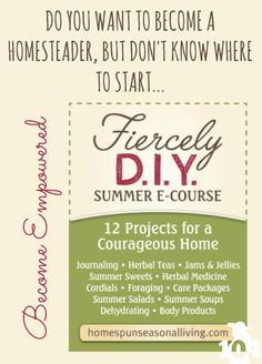 Introducing a fun and relaxing program, broken into monthly segments, that teaches you how to live Fiercely DIY. Become a homesteader with confidence.