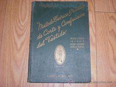 vendido en 56€ METODO TEORICO PRACTICO DE CORTE Y CONFECCION - F.MARTI DE GILI - JOYA DE LOS AÑOS 40  METODO TEORICO PRACTICO DE CORTE Y CONFECCION DEL VESTIDO.  F.MARTI DE GILI - MUY ILUSTRADO.1946 Martí de Gili, Buenos Aires 7a ed. Il. en b/n. 351 p. 33x23 cm. Enc. tela editorial. (confeccion, corte, costura, lenceria, moda, modisteria, sastreria). Marti, Editorial, Personalized Items, Cover, Science Books, Buenos Aires, Jewelery, Costura, Slipcovers