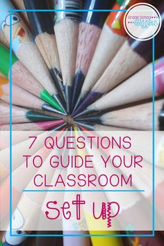 Classroom Set Up: 7 Guiding Questions