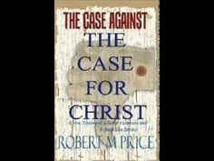 "Robert M Price and ""The Case Against the Case for Christ."" #JesusMyth #ChristMyth #RobertMPrice http://www.amazon.com/Robert-M.-Price/e/B001JPBXS8/ref=sr_tc_2_0?qid=1423929522&sr=8-2-ent"