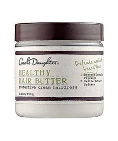 Carol's Daughter Healthy Hair Butter: Rich and thick, this leave-in treatment—made with jojoba oil and shea and cocoa butters—is like, well, butter for brittle hair. Apply a small amount from roots to tips and let the formula do the rest.