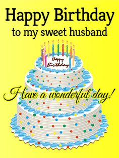 Send Free To my Sweet Husband - Happy Birthday Card to Loved Ones on Birthday & Greeting Cards by Davia. It's free, and you also can use your own customized birthday calendar and birthday reminders. Animated Birthday Greetings, Happy Birthday Wishes For A Friend, Birthday Wish For Husband, Happy Birthday For Him, Birthday Cheers, Birthday Messages, Card Birthday, Happy Birthday Cards, Birthday Reminder