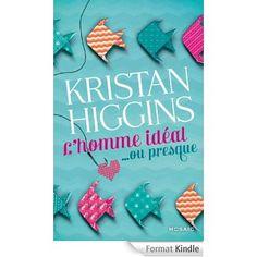 L'homme idéal... ou presque (MOSAÏC) eBook: Kristan Higgins: Amazon.fr: Livres