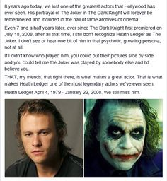 Of course there are other movies that I love him for as well, like A Knight's Tale and 10 Things I Hate About You, which he was amazing in. But his portrayal of the Joker was truly astounding. I finally am able to see a little of him in the character, but I have to struggle. I still can't hear his voice. That was true talent