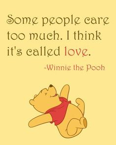 Inspirational Quote: Some people care too much. I think it's called love, Winnie the Pooh, Home Decor, Nursery, Custom Size, Art Print