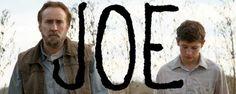 Joe (2014) DRAMMATICO – DURATA 117′ – USA Joe Ransom ha un'esistenza difficile e beve in maniera pesante. Le sue attività quotidiane offrono scorci di un matrimonio fallito, di figli abbandonati e di relazioni che non hanno niente di romantico. Nonostante la sua condotta irresponsabile, Joe lavora tutto il giorno ed è impegnato ad abbattere gli alberi di una foresta quando si imbatte nel quindicenne Gary e nel padre alcolizzato Wade…