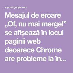 """Mesajul de eroare """"Of, nu mai merge!"""" se afișează în locul paginii web deoarece Chrome are probleme la încărcare.Coduri de eroare și probleme la încărcarea paginilor U Clear Browsing Data, Error Code, Any App, Web Address, First Site, You Tried, Mai, All About Time"""