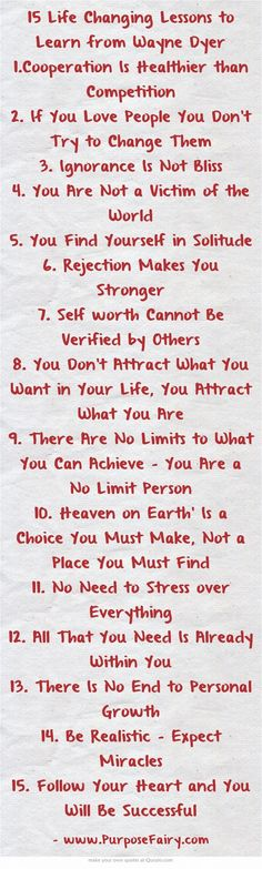 15 Life Changing Lessons to Learn from Wayne Dyer http://www.purposefairy.com/6777/15-life-changing-lessons-to-learn-from-wayne-dyer/