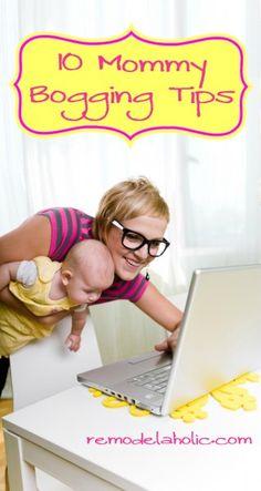 10 Mommy Blogging Tips! remodelaholic.com #blogging #mom #tips