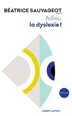 Livre Adieu, la dyslexie!