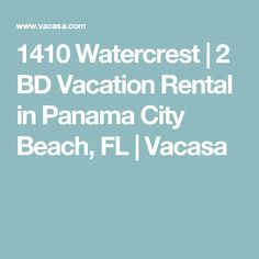 1410 Watercrest | 2 BD Vacation Rental in Panama City Beach, FL | Vacasa