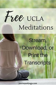 You can stream, download, or print the transcripts of these UCLA mindfulness meditations for free!