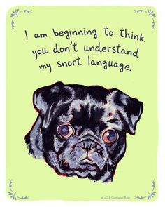 Black Pug 8x10 Print of Original Painting with phrase. $20.00, via Etsy.